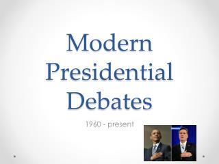 Modern Presidential Debates