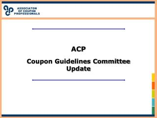 ACP  Coupon Guidelines Committee Update