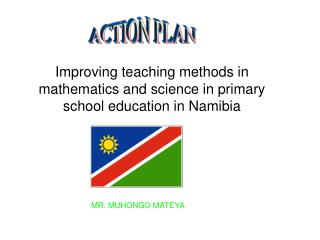 Improving teaching methods in mathematics and science in primary school education in Namibia