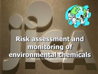 Risk assessment and monitoring of environmental chemicals