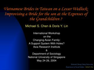 Michael S. Chen & Doris Y. Lin International Workshop  on the  Changing Asian Family:
