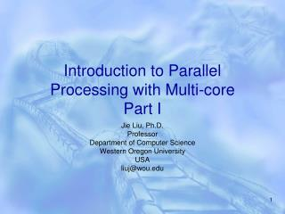 Introduction to Parallel Processing with Multi-core Part I