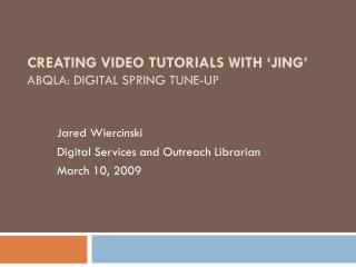 Creating video tutorials with 'JING'  ABQLA: Digital Spring Tune-up