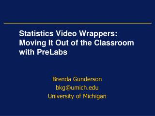 Statistics Video Wrappers:  Moving It Out of the Classroom with PreLabs