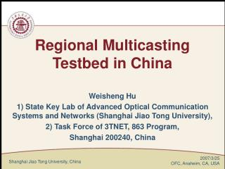 Regional Multicasting Testbed in China