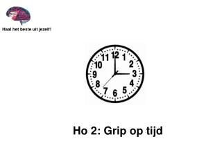 Ho 2: Grip op tijd