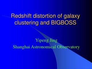 Redshift distortion of galaxy clustering and BIGBOSS