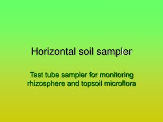 Horizontal soil sampler