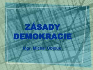 Z�SADY DEMOKRACIE