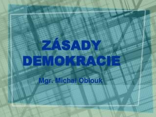 ZÁSADY DEMOKRACIE