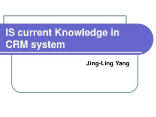 IS current Knowledge in CRM system