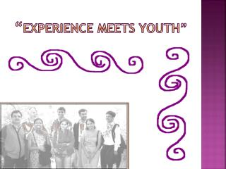 """ Experience Meets Youth"""