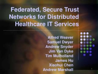 Federated, Secure Trust  Networks for Distributed Healthcare IT Services