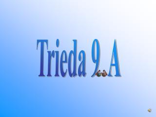 Trieda 9  A