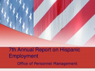 7th Annual Report on Hispanic Employment