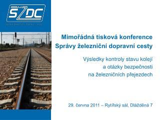 Mimořádná tisková konference Správy železniční dopravní cesty