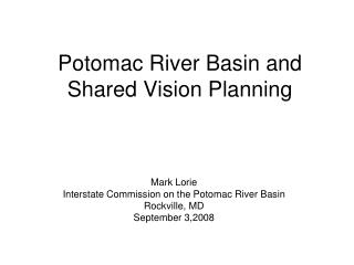 Potomac River Basin and Shared Vision Planning