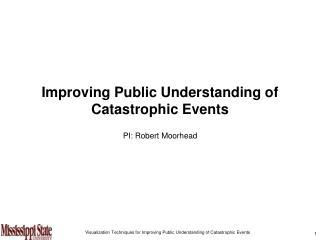 Improving Public Understanding of  Catastrophic Events