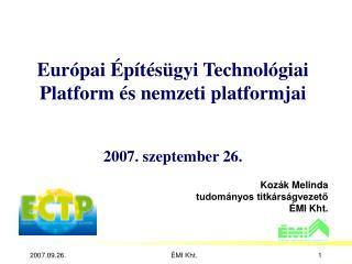 Európai Építésügyi Technológiai Platform és nemzeti platformjai 2007. szeptember 26.