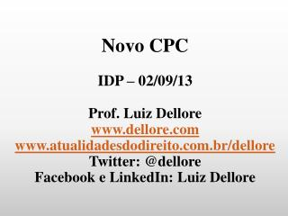 Novo CPC IDP – 02/09/13 Prof. Luiz Dellore dellore atualidadesdodireito.br/dellore