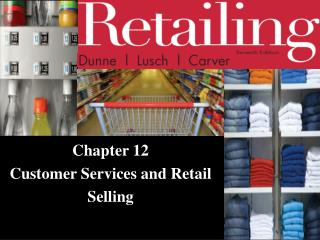 Chapter 12  Customer Services and Retail Selling