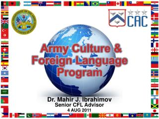 Dr. Mahir J. Ibrahimov  Senior CFL Advisor 4 AUG 2011