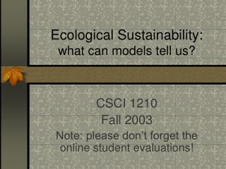 Ecological Sustainability: what can models tell us?