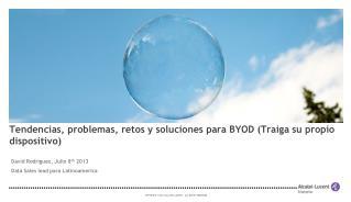 Tendencias, problemas, retos y soluciones para BYOD (Traiga su propio dispositivo)