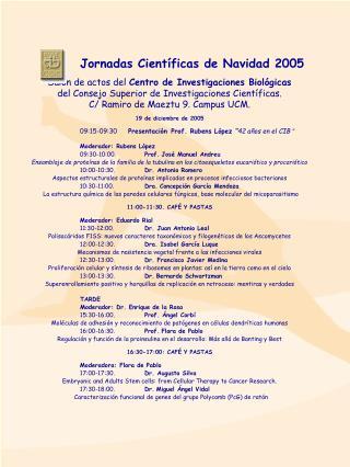 Jornadas Científicas de Navidad 2005 Salón de actos del  Centro de Investigaciones Biológicas