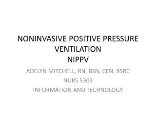 NONINVASIVE POSITIVE PRESSURE VENTILATION NIPPV