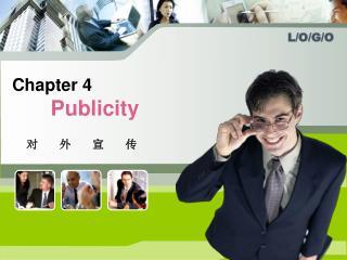Chapter 4 Publicity