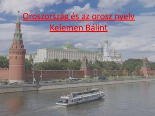 Oroszorsz�g �s az orosz nyelv Kelemen B�lint