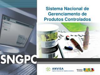 Sistema Nacional de Gerenciamento de Produtos Controlados Interface
