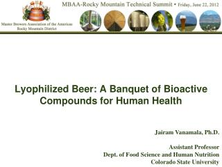 Lyophilized Beer: A Banquet of Bioactive Compounds for Human Health