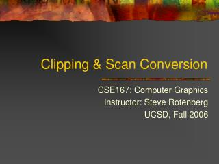 Clipping  Scan Conversion