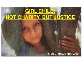 GIRL CHILD:  NOT CHARITY, BUT JUSTICE