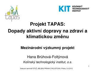 Projekt TAPAS: Dopady aktivní dopravy na zdraví a klimatickou změnu Mezinárodní výzkumný projekt