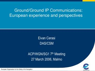 Ground/Ground IP Communications: European experience and perspectives