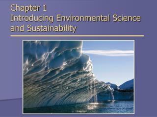 Chapter 1 Introducing Environmental Science and Sustainability