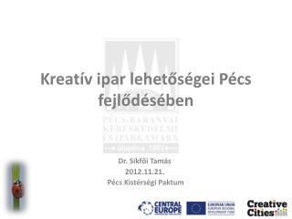 Kreatív ipar lehetőségei Pécs fejlődésében