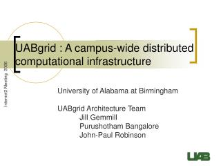 UABgrid : A campus-wide distributed computational infrastructure
