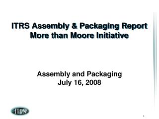 ITRS Assembly & Packaging Report More than Moore Initiative