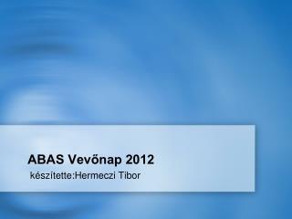 ABAS Vevőnap 2012