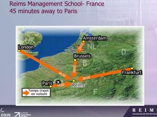 Reims Management School- France 45 minutes away to Paris