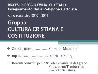    Coordinatore  ………………   Giovanni  Maccarini  Input……………………… .....  Fulvio De Giorgi