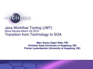 Java Workflow Tooling (JWT) Move Review March XX 2010 Transition from Technology to SOA