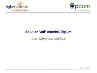 Solution VoIP Asterisk/Digium Les différentes versions