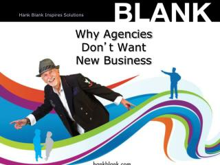 Why Agencies Don ' t Want New Business
