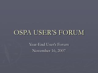 OSPA USER'S FORUM