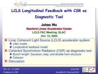 Linac Coherent Light Source (LCLS) accelerator system  Jitter model Longitudinal feedback model